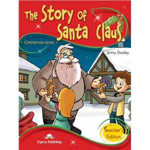 The Story of Santa Claus. Teacher's Edition. Издание для учителя