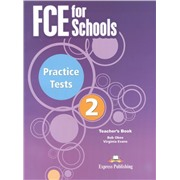 Evans V., Obee B. FCE for Schools. Practice Tests 2. Teacher's Book